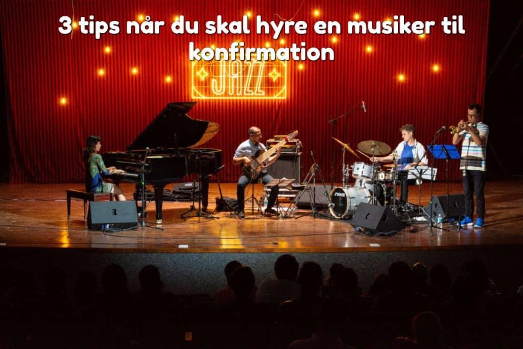 3 tips når du skal hyre en musiker til konfirmation